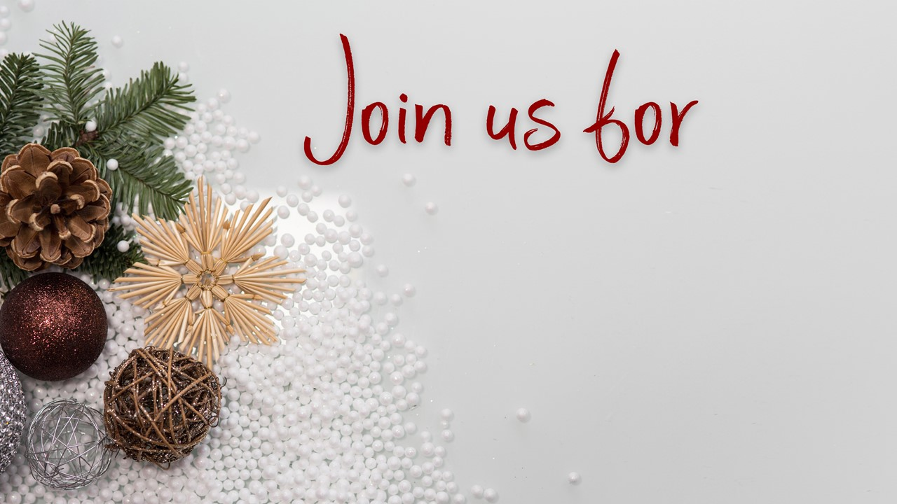 "Stock photo of minimalist Christmas greenery/decor with the words ""Join Us For"" displayed"