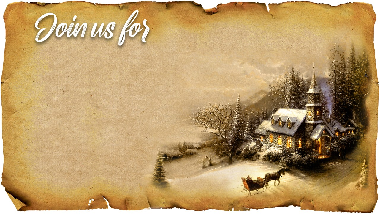 "Graphic of rough-edged Christmas paper with the words ""Join Us For"" displayed"